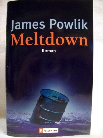Meltdown Roman / James Powlik. Aus dem Amerikan. von Heinz Zwack