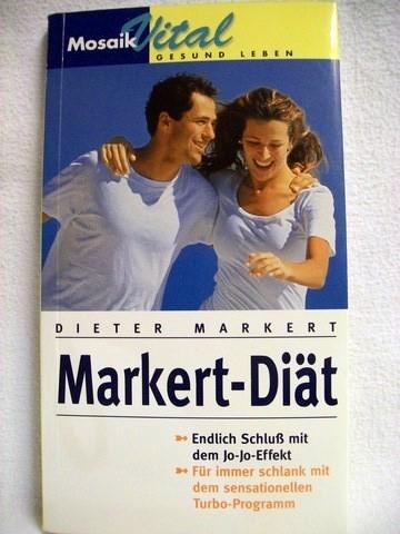 Die  Markert-Diät endlich Schluss mit dem Jo-Jo-Effekt ; für immer schlank mit dem sensationellen Turbo-Programm / Dieter Markert
