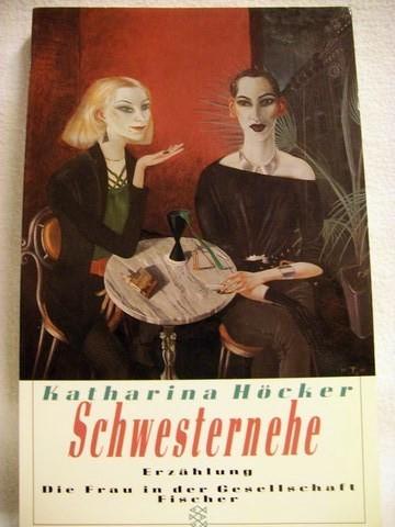 Schwesternehe Erzählung / Katharina Höcker
