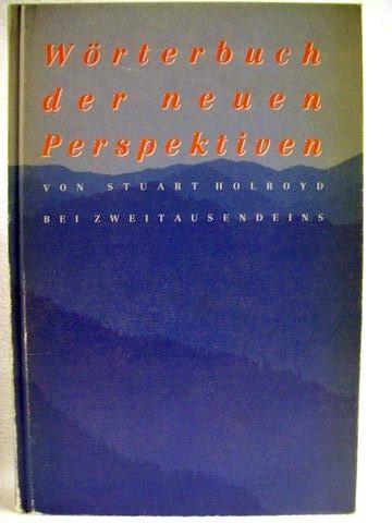 Wörterbuch der neuen Perspektiven Stuart Holroyd. Ins Dt. übertr. und bearb. von Dagmar Kreye