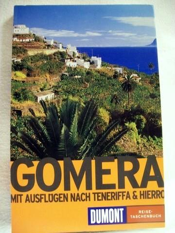 Gomera mit Ausflügen nach Teneriffa und Hierro / Petra Nau