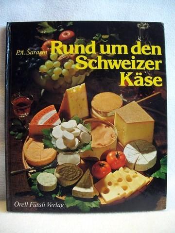 Rund um den Schweizer Käse P. A. Sarasin