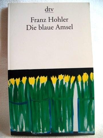 Die  blaue Amsel Franz Hohler