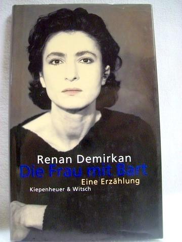 Die  Frau mit Bart Renan Demirkan