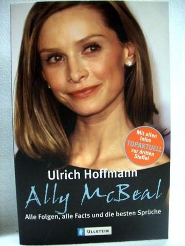 Ally McBeal Alle Folgen, alle Facts und die besten Sprüche / Ulrich Hoffmann