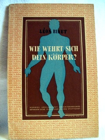 Binet, Léon und Fritz Montfort: Wie wehrt sich dein Körper? Léon Binet. [Übers. von Fritz Montfort]