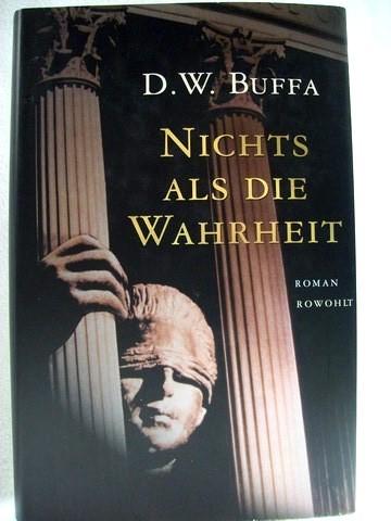 Nichts als die Wahrheit Roman / D. W. Buffa. Dt. von Pociao