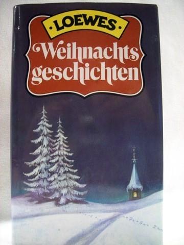 Loewes Weihnachtsgeschichten Hrsg. von Lieselott Baustian