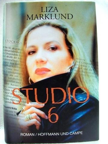 Studio 6 Roman / Liza Marklund. Aus dem Schwed. von Susanne Dahmann