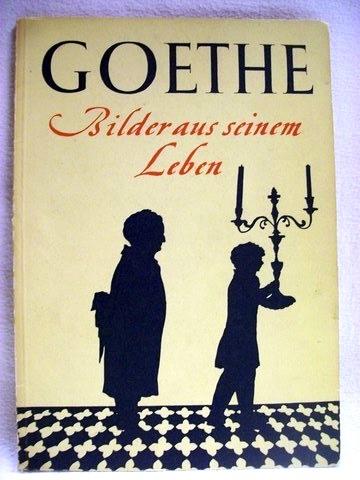 Goethe Bilder aus seinem Leben / [Hrsg. ... von Konrad Gaiser]