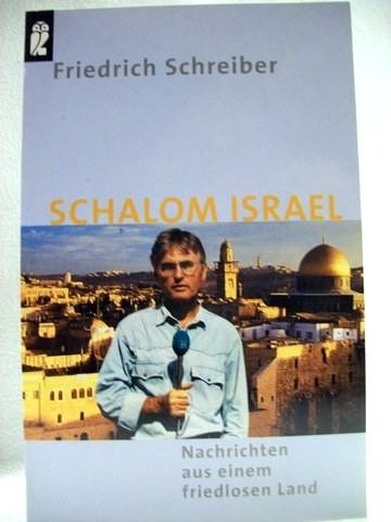 Schalom Israel Nachrichten aus einem friedlosen Land / Friedrich Schreiber