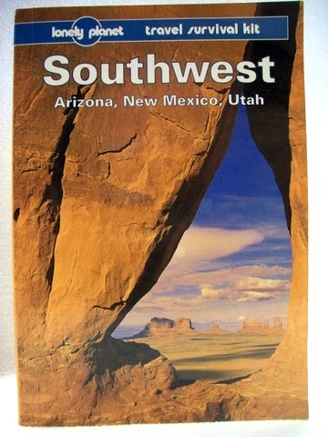 Rachowiecki Rob: Southwest a Lonely Planet travel survival kit Arizona, New Mexico, Utah