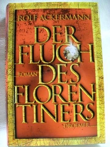 Der  Fluch des Florentiners Roman / Rolf Ackermann