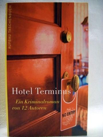 Hotel Terminus Ein Kriminalroman von zwölf Autoren / konzipiert von H. P. Karr und Jürgen Alberts
