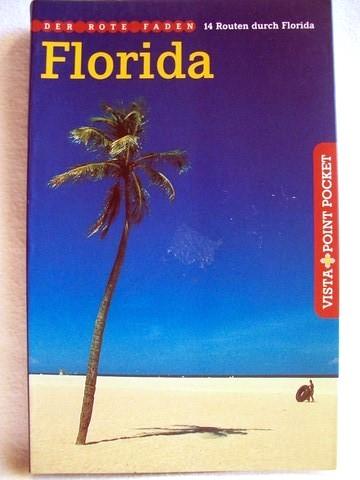 Florida Der rote Faden; 14 Routen durch Florida / Karl Teuschl