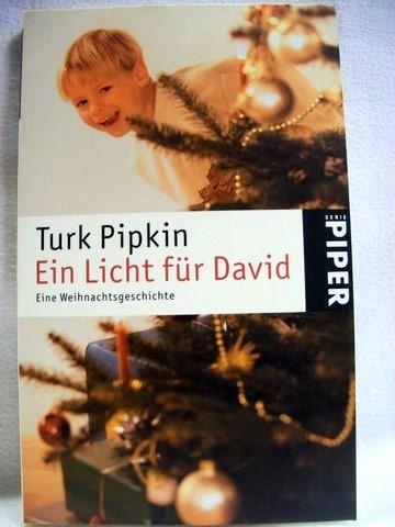 Ein  Licht für David eine Weihnachtsgeschichte / Turk Pipkin. Aus dem Amerikan. von Sabine Maier-Längsfeld