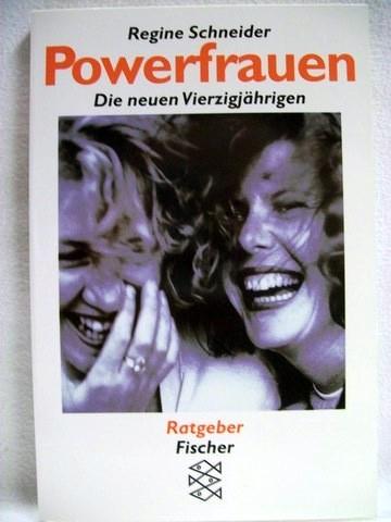 Powerfrauen die neuen Vierzigjährigen / Regine Schneider