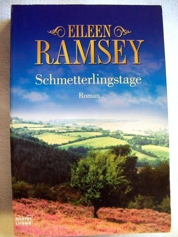 Schmetterlingstage Roman / Eileen Ramsay. Aus dem Engl. von Sonja Schuhmacher