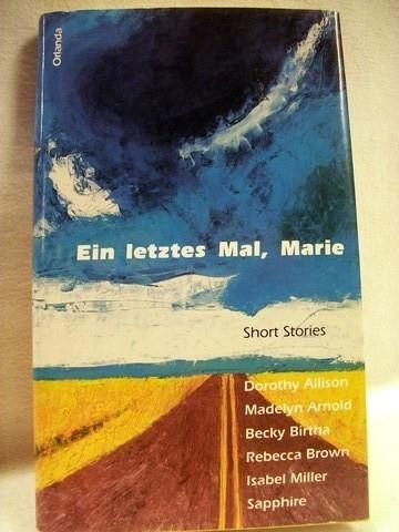 Ein  letztes Mal, Marie short stories / Ilona Bubeck ; Sarah Schnier (Hg.). Aus dem amerikan. Engl. von Marion Kappel ...