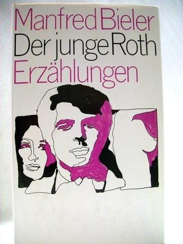 Der  junge Roth Erzählungen / Manfred Bieler