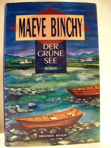 Der  grüne See Roman / Maeve Binchy. Aus dem Engl. von Christa Prummer-Lehmair ...