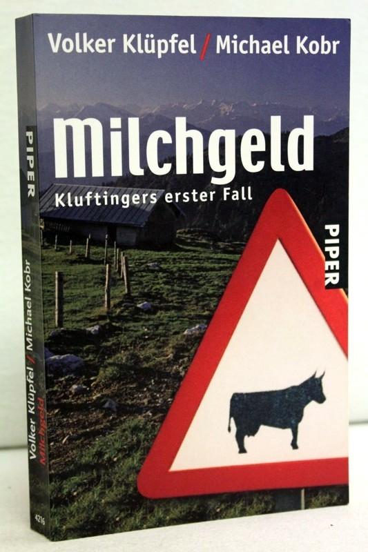 Milchgeld. Kluftingers erster Fall. 20. Aufl.