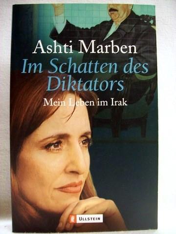 Im Schatten des Diktators Mein Leben im Irak / Ashti Marben. Aufgezeichn. von Fabienne Pakleppa