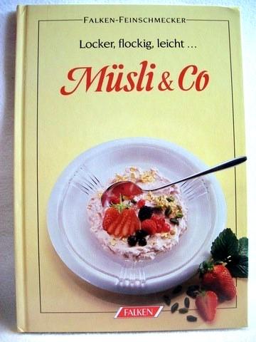 Gesundes Frühstücksvergnügen Müsli & Co. / Cornelia Adam