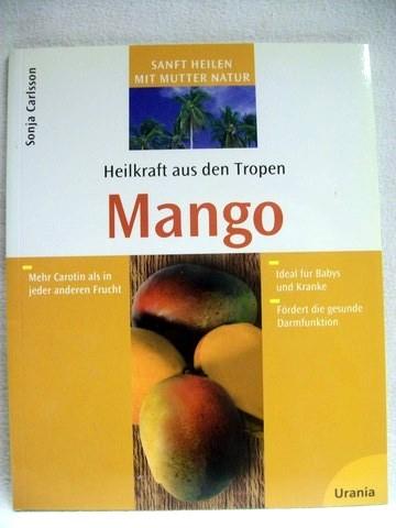 Heilkraft aus den Tropen. Mango