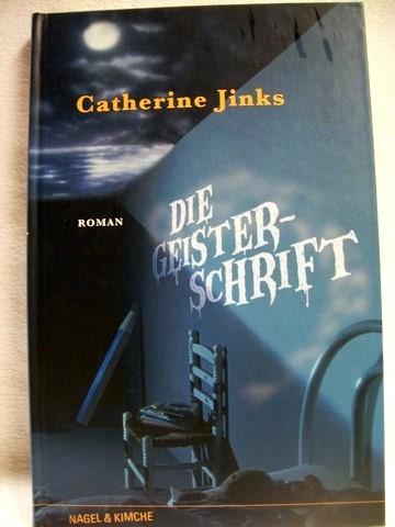 Die  Geisterschrift [Roman] / Catherine Jinks. Aus dem Engl. von Renate Weitbrecht