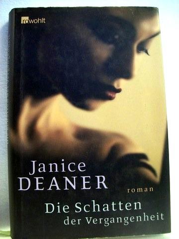 Die  Schatten der Vergangenheit Roman / Janice Deaner. Dt. von Adelheid Zöfel
