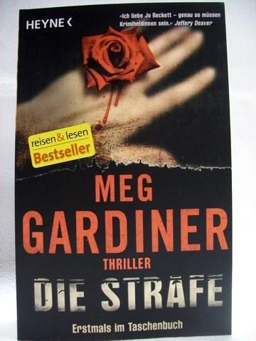 Gardiner, Meg: Die  Strafe Roman / Meg Gardiner.  Aus dem Amerikan. von Friedrich Mader