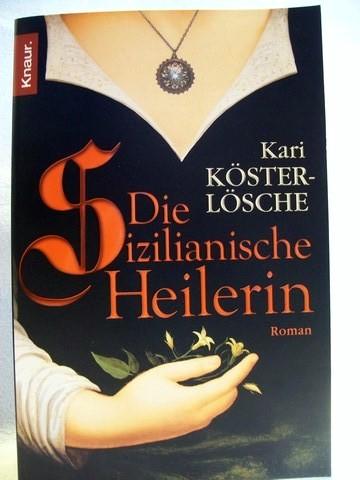 Die  sizilianische Heilerin Roman / Kari Köster-Lösche