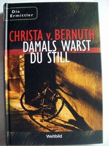 Damals warst du still Christa v. Bernuth