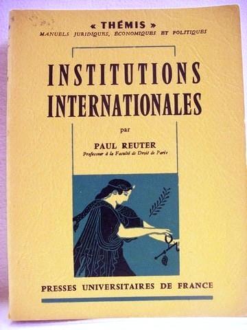 Reuter Paul: Institutions internationales Themis