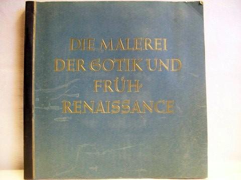 Die  Malerei der Gotik und Frührenaissance 2 ; [Sammelalbum] / [Hermann T. Wiemann]