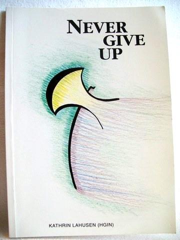 Never give up Kathrin Lahusen (Hgin)