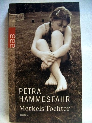 Merkels Tochter Roman / Petra Hammesfahr