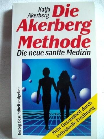 Die  Akerberg-Methode in Medizin und Umwelt Katja Akerberg