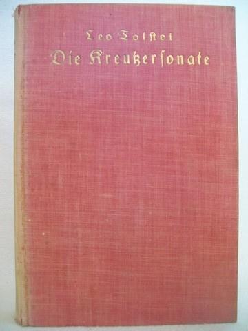 Die  Kreutzersonate und andere Erzählungen Leo Graf Tolstoi. [Aus d. Russ. übertr. v. A. Kotulski]