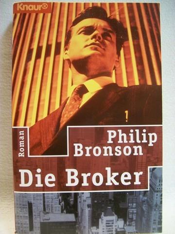 Die  Broker Roman / Philip Bronson. Aus dem Amerikan. von Fred Kinzel