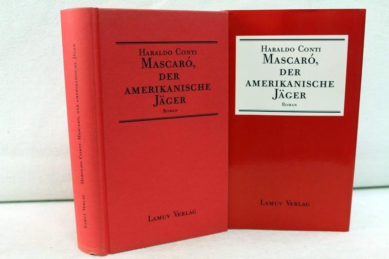 Mascaró, Der Amerikanische Jäger. Einleitung: Gabriel Garcia Marquez. Aus dem Spanischen von Willi Zurbrüggen. 1. Aufl.