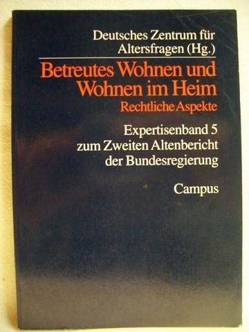 Betreutes Wohnen und Wohnen im Heim rechtliche Aspekte / Deutsches Zentrum für Altersfragen (Hg.)