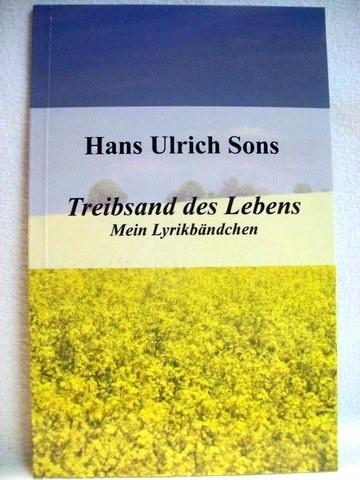Treibsand des Lebens Mein Lyrikbändchen / Hans Ulrich Sons