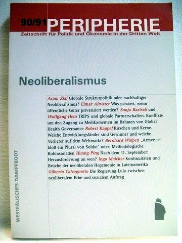 Neoliberalismus [von der Wissenschaftlichen Vereinigung für Entwicklungstheorie und Entwicklungspolitik e.V. hrsg. Red.: Peter Ay ...]