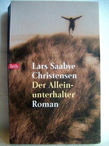 Der Alleinunterhalter : Roman. Aus dem Norweg. von Christel Hildebrandt 1. Aufl.