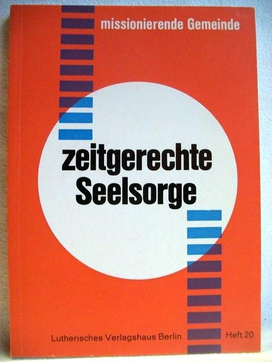 Zeitgerechte Seelsorge Missionierende Gemeinde ; Heft 20.