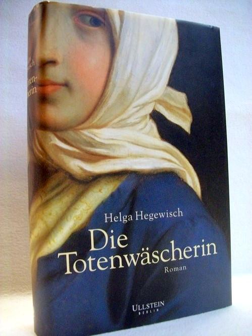 Die  Totenwäscherin Roman / Helga Hegewisch