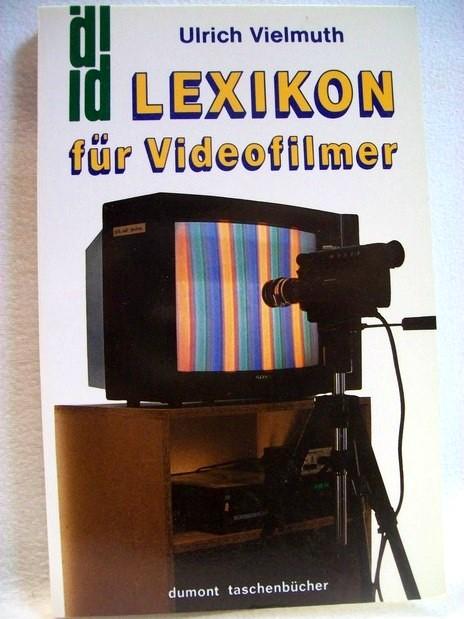 Vielmuth, Ulrich: Lexikon für Videofilmer. DuMont-Taschenbücher ; 251