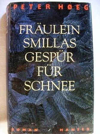 Fräulein Smillas Gespür für Schnee Roman / Peter Høeg. Aus dem Dän. von Monika Wesemann